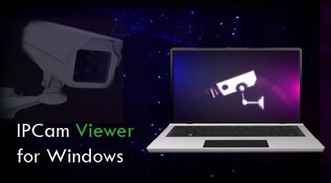 IP camera Viewer Software Download For Windows 7, 8.1, 10